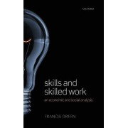 Skills and Skilled Work by Francis Green