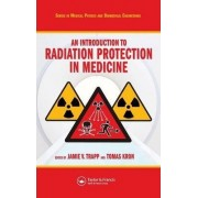 An Introduction to Radiation Protection in Medicine by Jamie V. Trapp