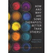 How and Why are Some Therapists Better Than Others? by Louis G. Castonguay