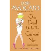 One Dead Under The Cuckoo's Nest: A Pauline Sokol Mystery by Lori Avocato
