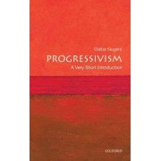 Progressivism: A Very Short Introduction by Walter T. K. Nugent
