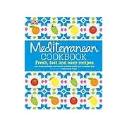 Mediterranean Cookbook: Fresh fast and easy recipes - English version