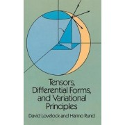 Tensors, Differential Forms and Variational Principles by David Lovelock