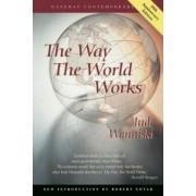 The Way the World Works by Jude Wanniski
