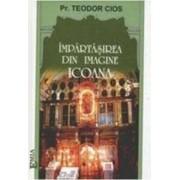 Impartasirea Din Imagine Icoana - Pr. Teodor Cios
