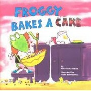 Froggy Bakes a Cake by Jonathan London