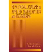Functional Analysis in Applied Mathematics and Engineering by Michael Pedersen