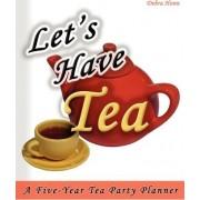 Let's Have Tea by Debra Honn