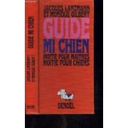 Guide Mi Chien- Moitie Pour Maitres Moitie Pour Chiens
