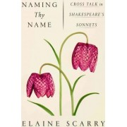 Naming Thy Name by Professor of English and American Literature Elaine Scarry
