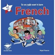 So You Really Want to Learn French: Book 1 by Galore Park