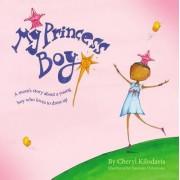 My Princess Boy by Cheryl Kilodavis