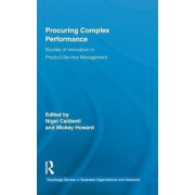 Procuring Complex Performance by Nigel Caldwell