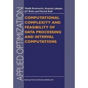 Computational Complexity and Feasibility of Data Processing and Interval Computations by Vladik Kreinovich