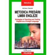 Metodica predarii limbii engleze. Strategies of Teaching and Testing English as a Foreign Language (eBook)