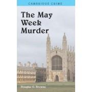 The May Week Murders by Douglas G Browne