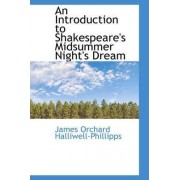 An Introduction to Shakespeare's Midsummer Night's Dream by J O Halliwell-Phillipps