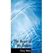 The Heart of the Dancer by Percy White