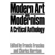 Modern Art and Modernism by Francis Frascina