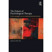 The Future of Psychological Therapy: From Managed Care to Transformational Practice