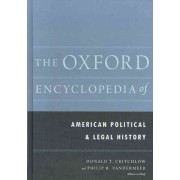 The Oxford Encyclopedia of American Political and Legal History by Donald T. Critchlow