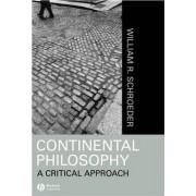 Continental Philosophy by William R. Schroeder