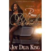 Boss Bitch by Deja King