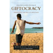 Giftocracy: Awakening the the Seeds of Greatness