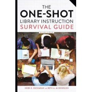 The One-Shot Library Instruction Survival Guide by Heidi E. Buchanan