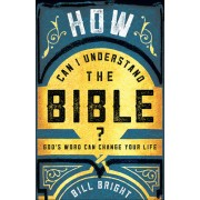 How Can I Understand the Bible?: God's Word Can Change Your Life