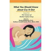 What You Should Know About Cry It Out: Excerpt from The Science of Mother-Infant Sleep by Wendy Middlemiss