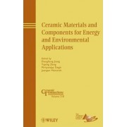 Ceramic Materials and Components for Energy and Environmental Applications by Dongliang Jiang