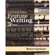Professional Feature Writing by Bruce Garrison