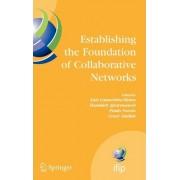 Establishing the Foundation of Collaborative Networks by Luis M. Camarinha-Matos