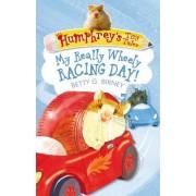 Humphrey'S Tiny Tales 7: My Really Wheely Racing Day! by Betty G. Birney