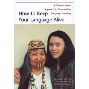 How to Keep Your Language Alive by Leanne Hinton