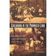 Childhood in the Promised Land by Laura Lee Downs