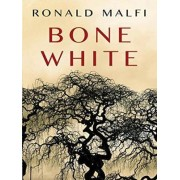 Bone White by Ronald Malfi