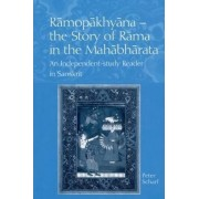 Ramopakhyana - The Story of Rama in the Mahabharata by Peter Scharf