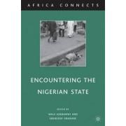 Encountering the Nigerian State by Wale Adebanwi