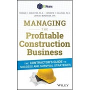 Managing the Profitable Construction Business by Thomas C. Schleifer