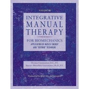 Integrative Manual Therapy for Therapeutic Assessment and Intervention of Biomechanical Dysfunction with Muscle Energy and Beyond Technique: v.3 by Thomas Giammatteo