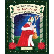 The True Story of St. Nicholas by Foster Eich