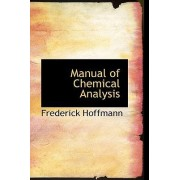 Manual of Chemical Analysis by Frederick Hoffmann