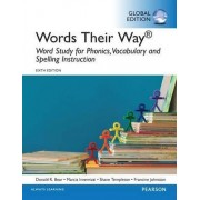 Words Their Way: Word Study for Phonics, Vocabulary, and Spelling Instruction by Donald R. Bear