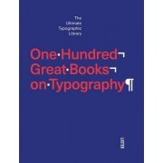 One Hundred Great Books on Typography by Agata Toromanoff