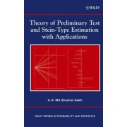 Theory of Preliminary Test and Stein-type Estimati on with Applications by A.K.Md. Ehsanes Saleh