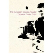 The European Cinema Reader by Catherine Fowler