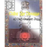 Color the Dreams of Carl Gustav Jung - Inspired by Jung's Drawings in Red Book by Mike Peterson