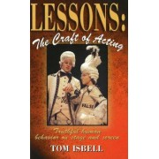 Lessons, the Craft of Acting by Tom Isbell